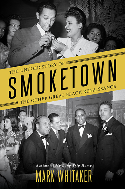 Smoketown - Mark Whitaker - A moving work of personal discovery.